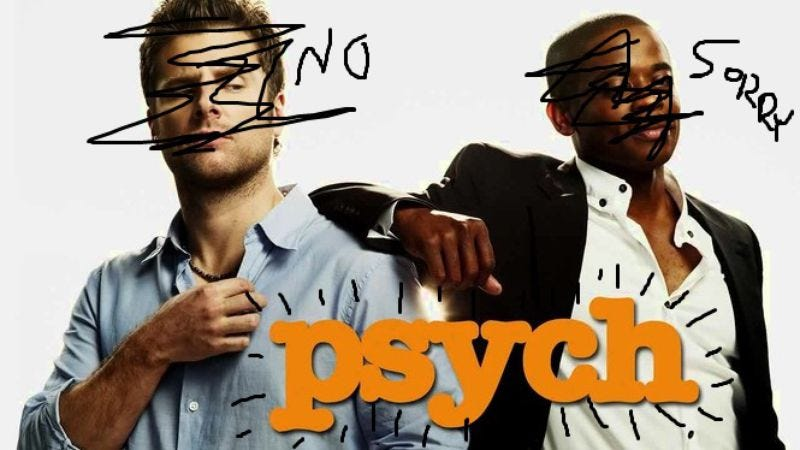 Illustration for article titled Sony is making a Psych movie, but not the Psych you're thinking of