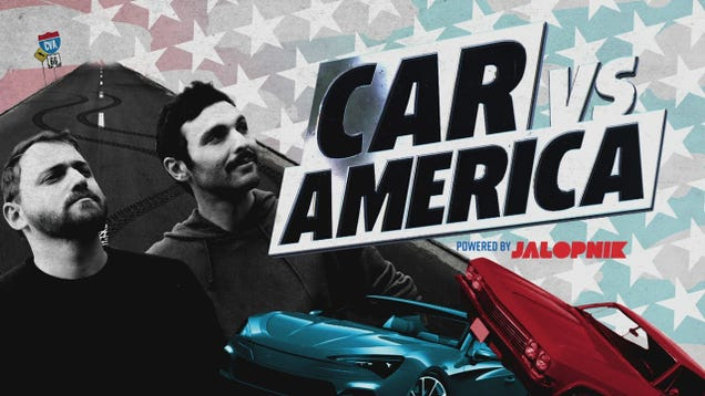 Watch The First Full Episode Of Jalopnik's TV Show Car VS. America Right Here