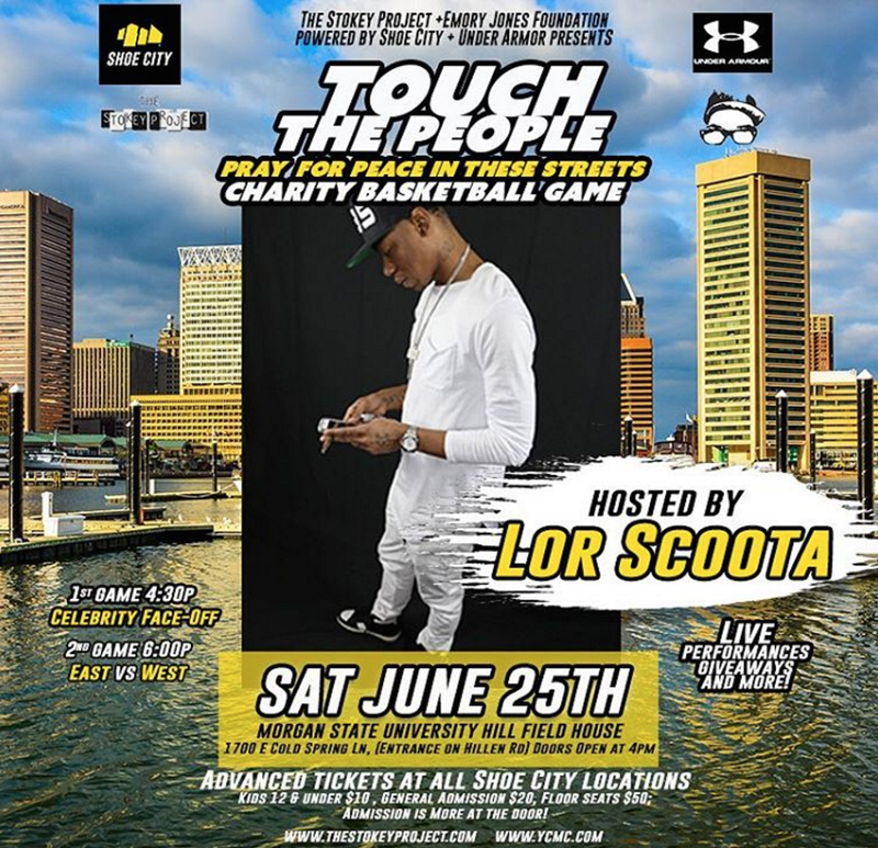 "A flier promoting a charity basketball game Lor Scoota hosted in Baltimore, with the slogan ""Touch the People. Pray for Peace in These Streets."" Lor Scoota was shot and killed June 25, 2016, shortly after leaving the event.Instagram/scootaupnext"