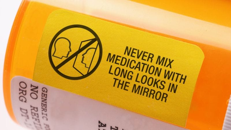 Illustration for article titled Antidepressant Medication Label Reminds Users That Pill Should Never Be Mixed With Long Look In Mirror