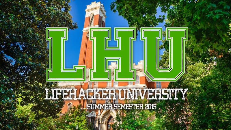 Plan Your Free Online Education at Lifehacker U: Summer Semester 2015