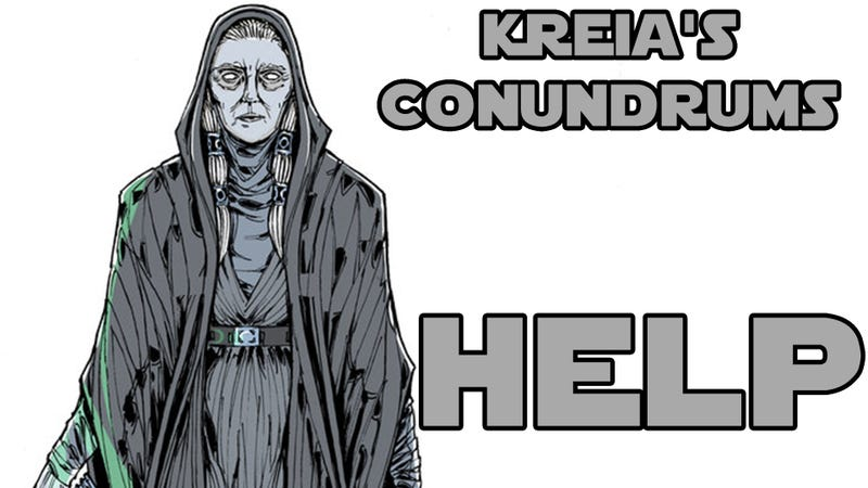 Illustration for article titled Kreia's Conundrums - Help
