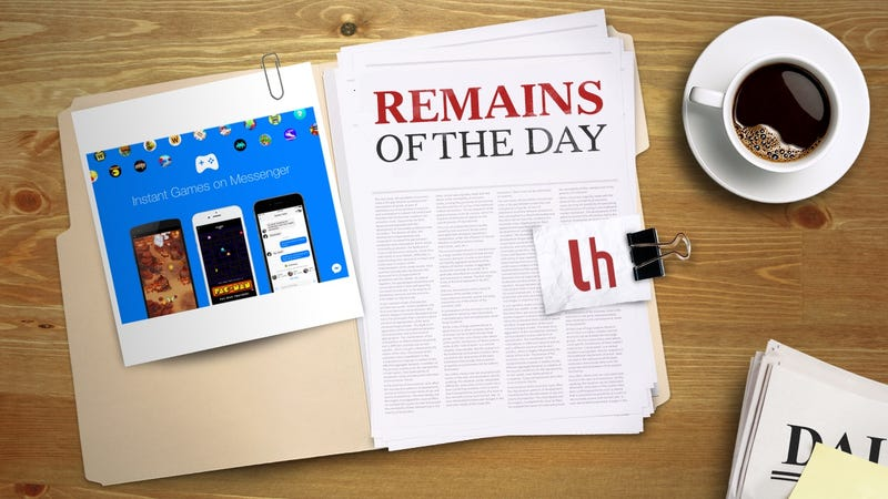 Illustration for article titled Remains of the Day: Facebook Adds Instant Games to Messenger and News Feed