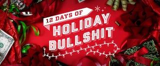 Illustration for article titled Holiday Bullshit?