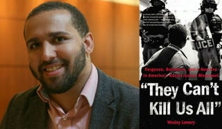 Wesley Lowery; cover of 'They Can't Kill Us All': Ferguson, Baltimore, and A New Era In America's Racial Justice Movement Courtesy of Wesley Lowery; Amazon.com