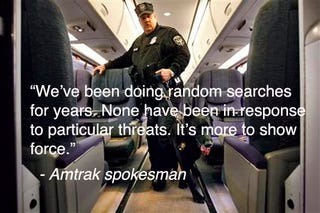 Illustration for article titled Amtrak Security Scares You Silly Just Because They Can