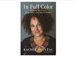 Cover of Rachel Dolezal's book, In Full Color, due out in March 2017Amazon.com Screenshot