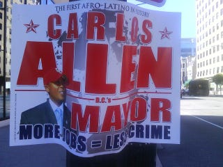 """The First Afro-Latino""? Carlos Allen's D.C. mayoral candidate sign"