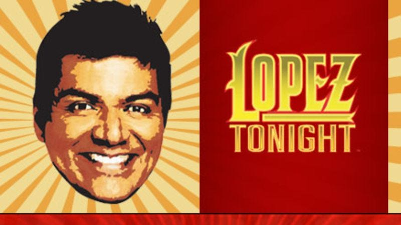 Illustration for article titled Lopez Tonight
