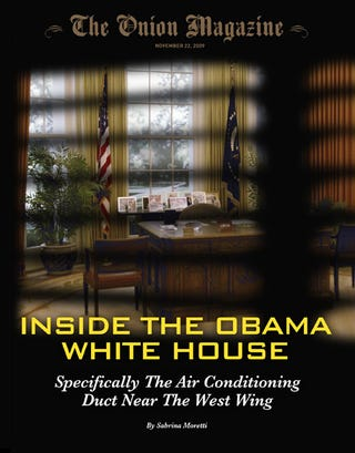 Illustration for article titled Inside The Obama White House: Specifically The Air Conditioning Duct Near The West Wing