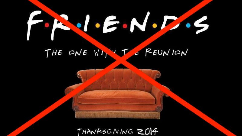 Illustration for article titled Friends will not be there for you on Thanksgiving 2014