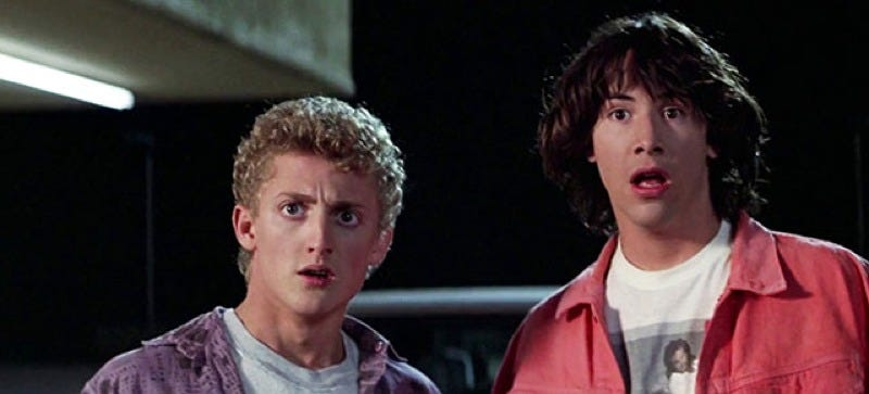 Even Bill and Ted aren't buying it.