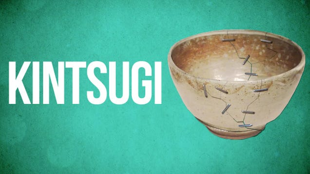 Kintsugi, the Art of Broken Pieces, Reminds Us to Appreciate Our Imperfections