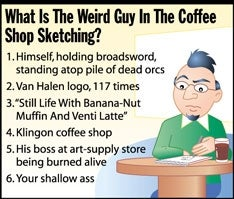Illustration for article titled What Is The Weird Guy In The Coffee Shop Sketching?