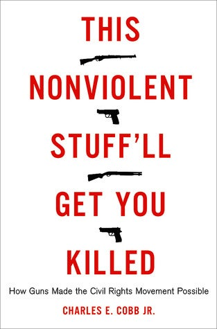 Cover of This Nonviolent Stuff'll Get You Killed: How Guns Made the Civil Rights Movement PossibleBASIC BOOKS