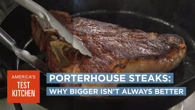 America S Test Kitchen Porterhouse Steak
