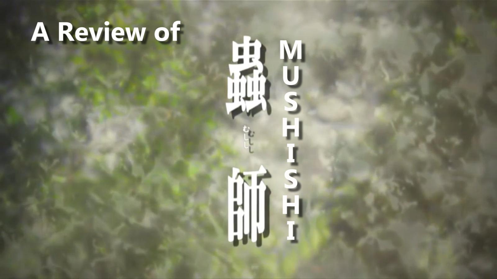Grex's Mushishi Review