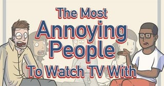 Illustration for article titled 7 Most Annoying People To Watch TV With