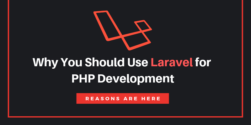 Illustration for article titled Why You Should Use Laravel for PHP Development, Reasons are here