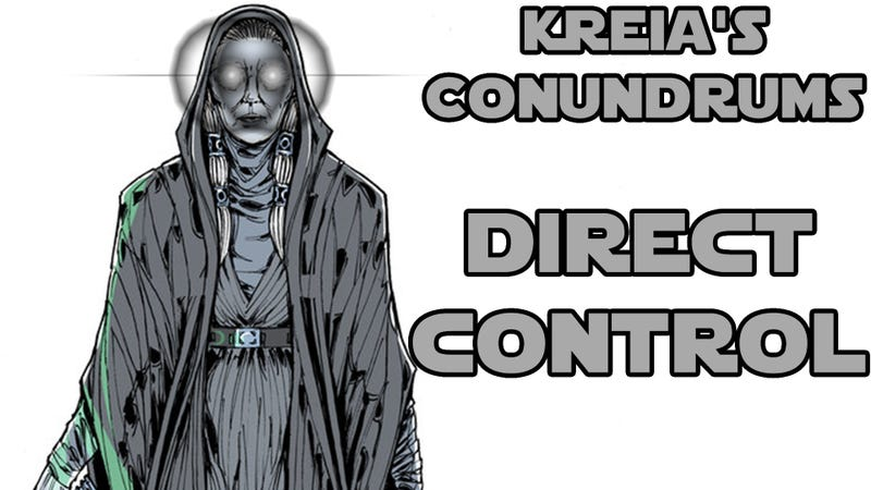 Illustration for article titled Kreia's Conundrums - Direct Control