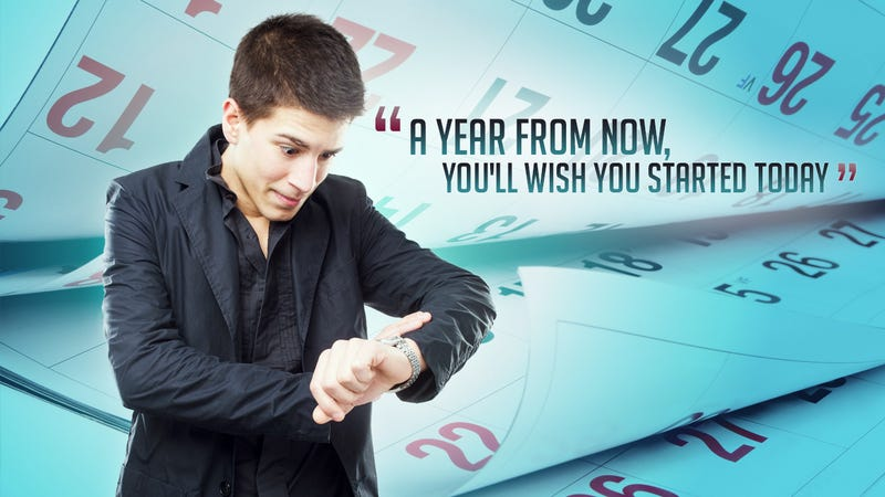 "Illustration for article titled ""A Year from Now You May Wish You Had Started Today"""