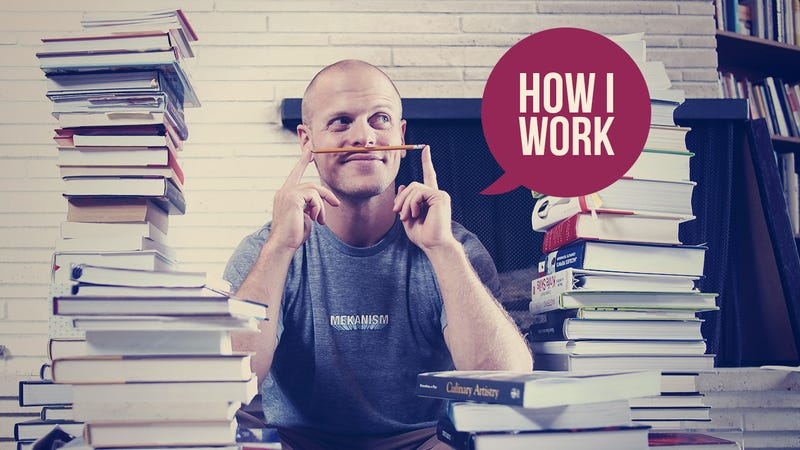 I'm Tim Ferriss, and This Is How I Work