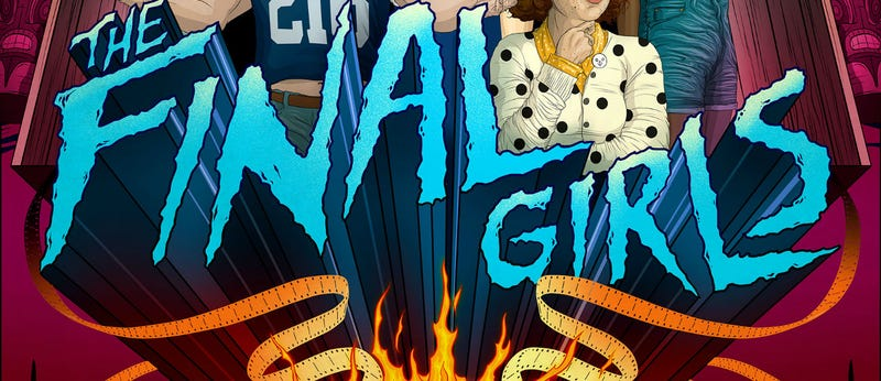 Illustration for article titled Check Out This Eye-Popping,Comic-Con Exclusive Poster ForThe Final Girls