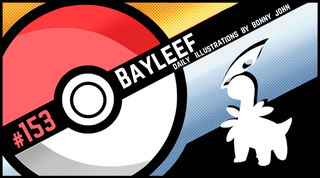 Illustration for article titled Un-Bay-Leaf-able Bayleef!  Pokemon One a Day, Series 2!