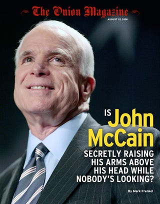 Illustration for article titled Is John McCain Secretly Raising His Arms Above His Head When Nobody's Looking?