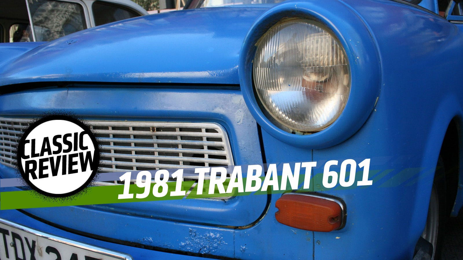 The Trabant Is The Best Commie Car Made Of Cotton We've ...