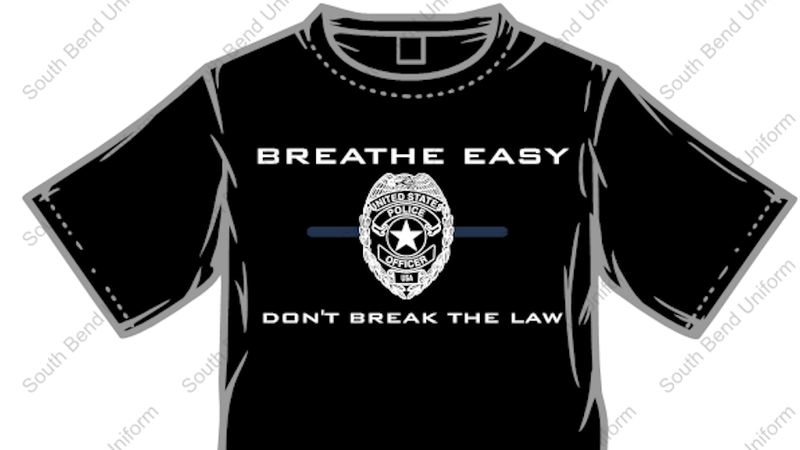 Illustration for article titled An Indiana Cop Is Hawking 'Breathe Easy, Don't Break The Law' Shirts
