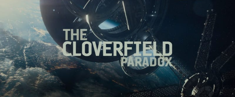 Illustration for article titled Ignore the Cloverfield Part of The Cloverfield Paradox