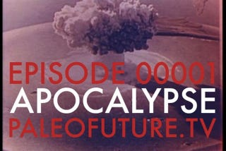 Illustration for article titled paleofuture.tv [apocalypse]