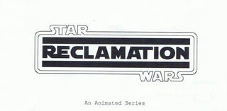 Illustration for article titled Star Wars: Reclamation - Elaborate Fan Hoax or Lucasfilm Animation's new Star Wars Cartoon?