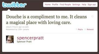 Illustration for article titled Spencer Pratt Enjoys It When You Call Him A Douche, For Feminine Hygiene Reasons
