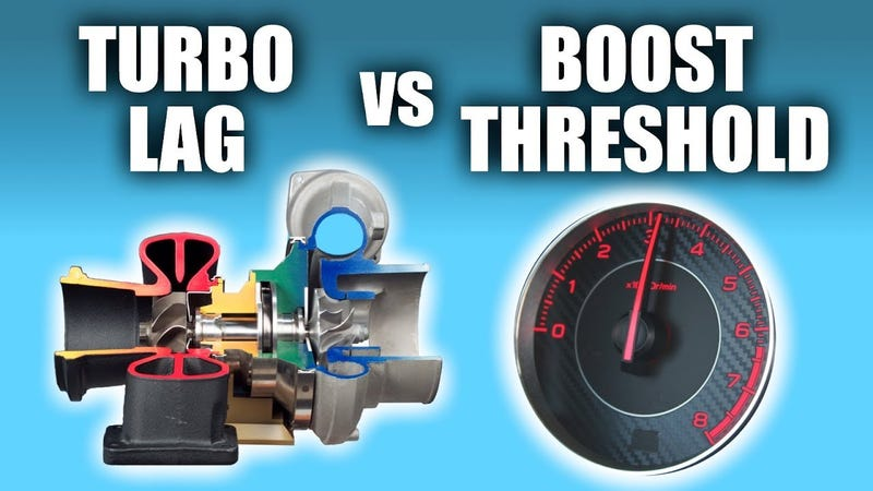 boost threshold and turbo lag aren t the same thing
