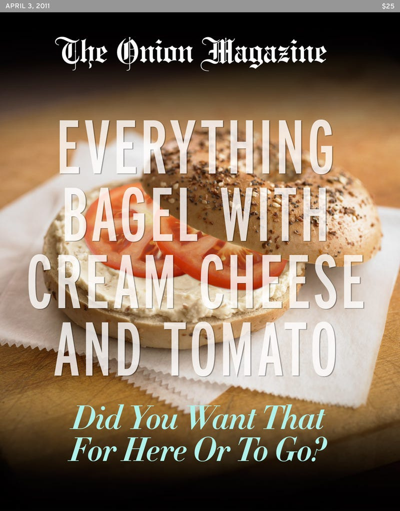 Illustration for article titled Everything Bagel With Cream Cheese And Tomato: Did You Want That For Here Or To Go?