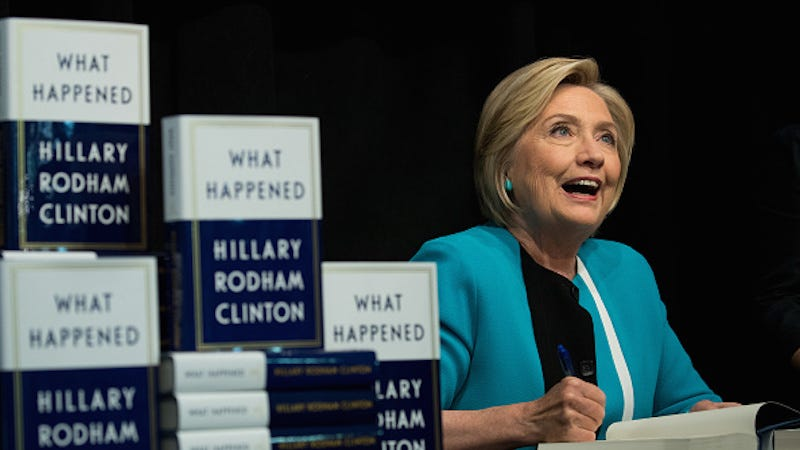 Hillary Clinton's What Happened Is Whatever You Want It to Be