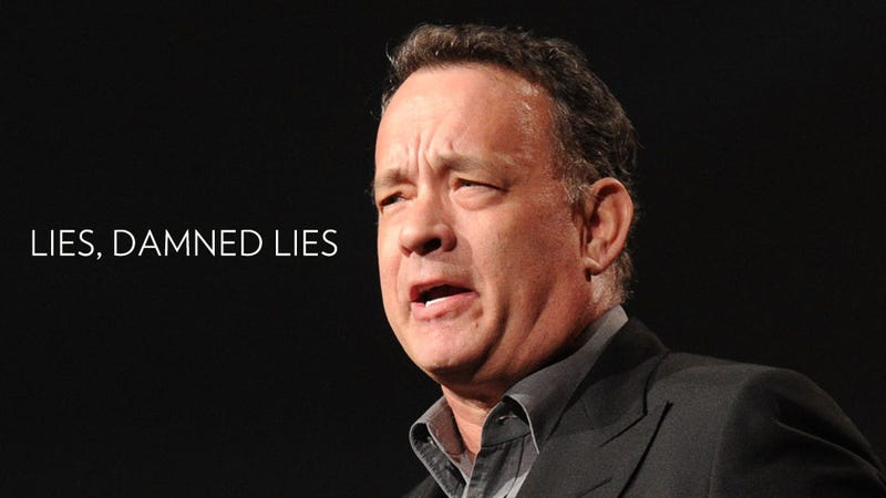Illustration for article titled Why You Should Never, Ever Trust Tom Hanks Under Any Circumstance