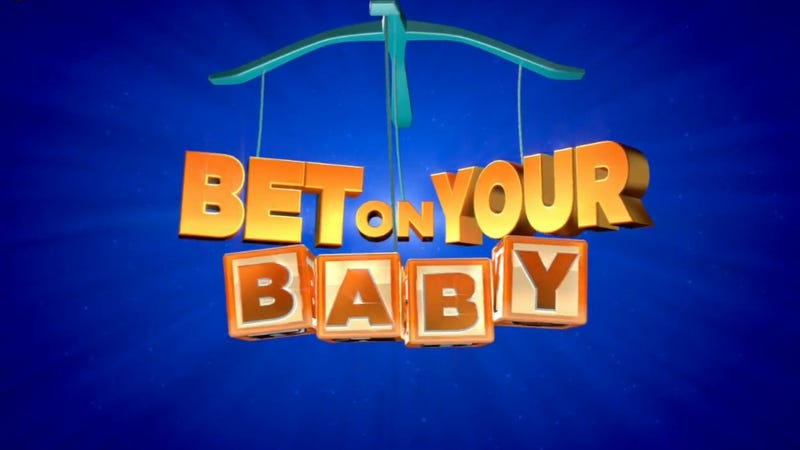 Illustration for article titled Bet On Your Baby Is a Real TV Show and It's Insane