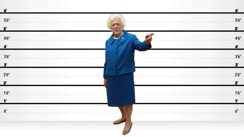 I Have Reason To Believe Barbara Bush Is Four Feet Tall