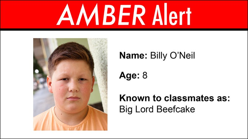 Illustration for article titled Probably Unnecessary: This Amber Alert Mentions That The Missing Kid's Nickname At School Is'Big Lord Beefcake'
