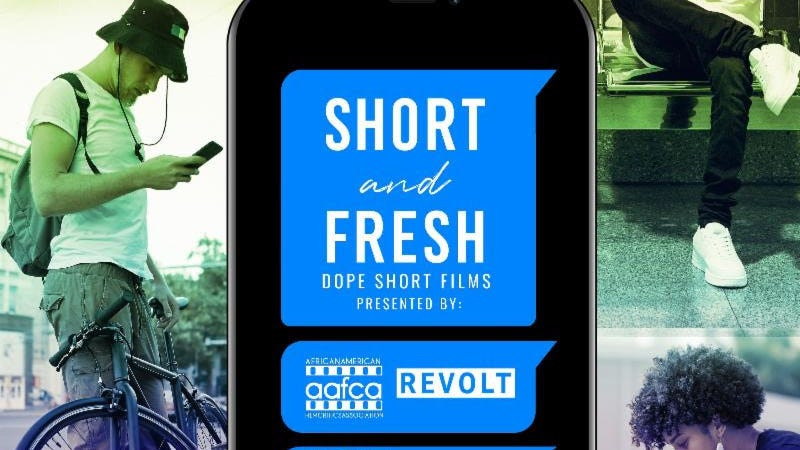 Short and Fresh: Dope Short Films, Presented by AAFCA and REVOLT TV