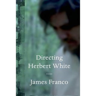 Illustration for article titled What you need to kind about James Franco's book of poetry.