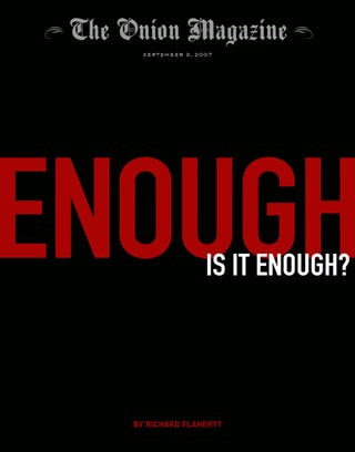 Illustration for article titled Enough: Is It Enough?