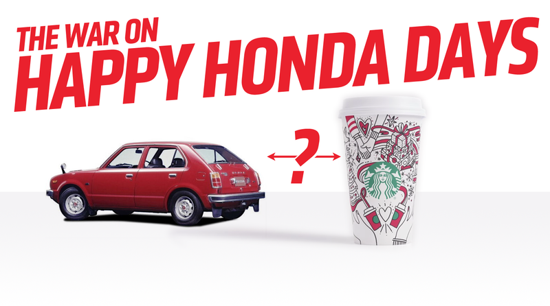 Illustration for article titled This Year's Starbucks Holiday Cup Is Just Another Part Of The War On Happy Honda Days