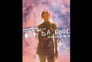 'Act Da Fool' promotional poster