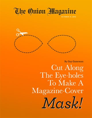Illustration for article titled Cut Along The Eye-holes To Make A Magazine Cover Mask!