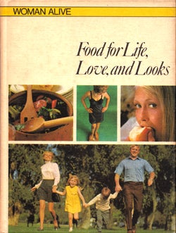 Illustration for article titled Woman Alive: Food For Life, Love, And Looks
