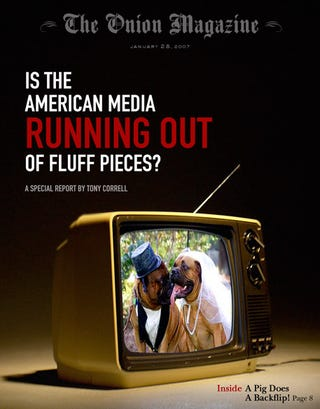 Illustration for article titled Is The American Media Running Out Of Fluff Pieces?